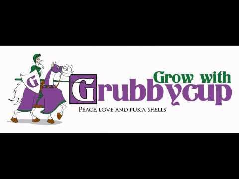Grow with Grubby Cup #53 January 13, 2015