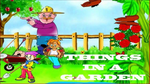 Things in A Garden | Kids Learning Videos