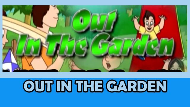 Out In The Garden – Nursery Rhyme With Full Lyrics ( Rhyme4Kids )