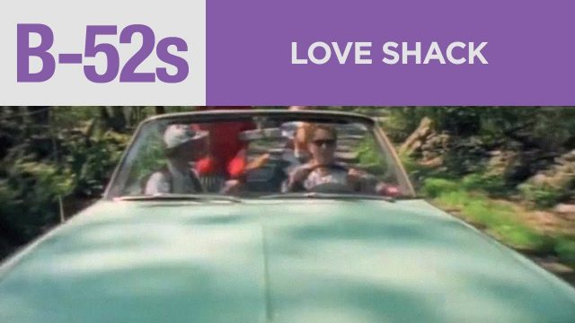 "The B-52's – ""Love Shack"" (Official Music Video)"