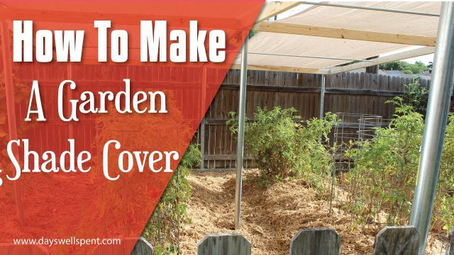 How to Make a Sun Shade Cover for Vegetable Gardens : Vegetable Gardening 101